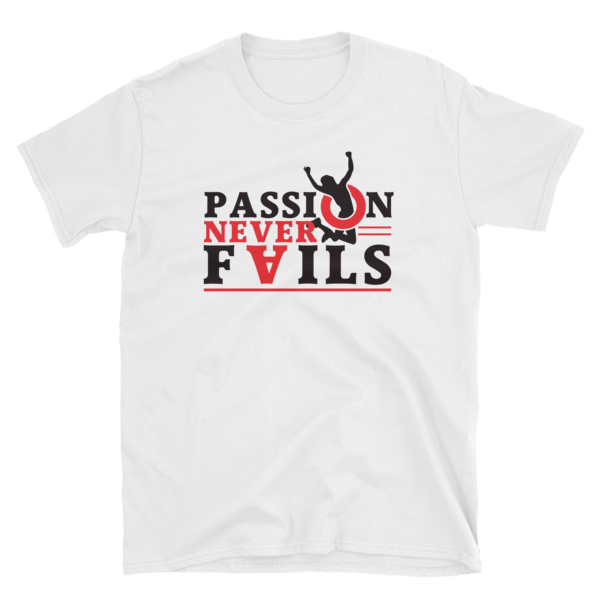 """Passion Never Fails"" T-Shirt (White)"