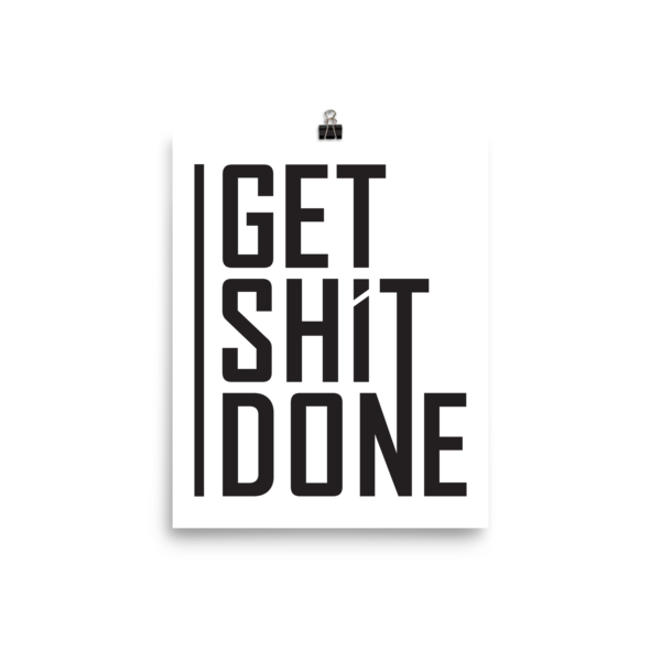 """Get Shit Done"" Poster, Aaron Levie"