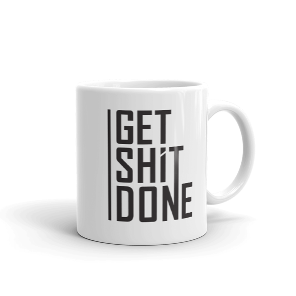 """Get Shit Done"" Coffee / Tea Mug, Aaron Levie"
