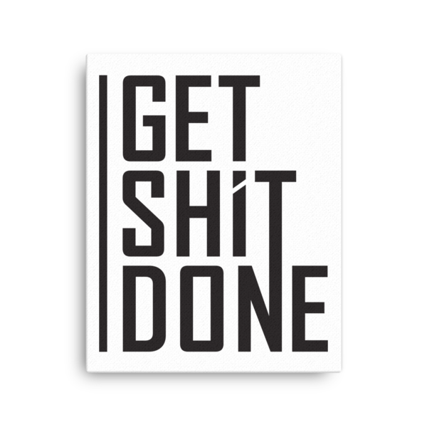 """Get Shit Done"" Canvas, Aaron Levie"