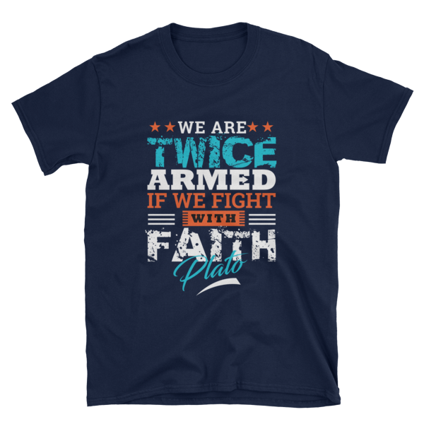 """""""We Are Twice Armed if We Fight with Faith"""" T-Shirt (Navy)"""