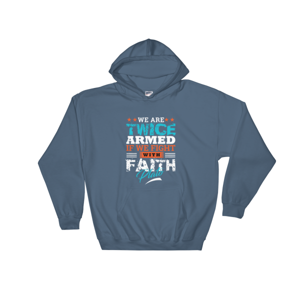 """We Are Twice Armed If We Fight With Faith"" Hoodie (Indigo Blue)"
