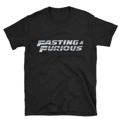 """Fasting & Furious"" T-Shirt, Intermittent Fasting (IF) (Black)"