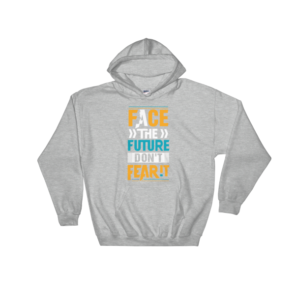 """Face the Future, Don't Feat It"" Hoodie (Sport Grey)"