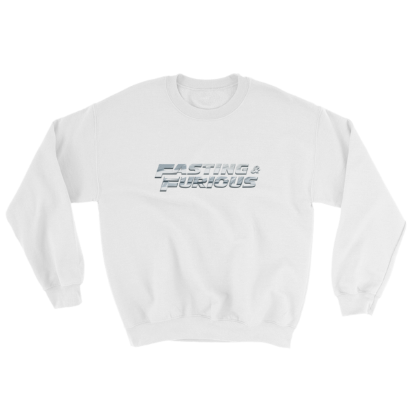 """Fasting & Furious"" Sweatshirt, Intermittent Fasting (IF) (White)"