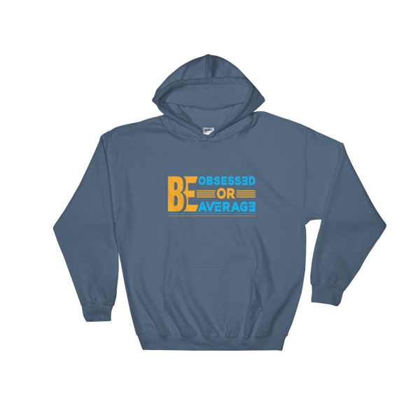 """Be Obsessed or Be Average"" Hoodie (Indigo Blue)"