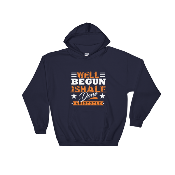 """Well Begun is Half Done"" Hoodie (Navy)"