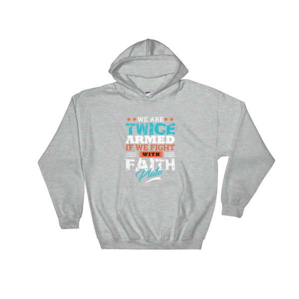 """We Are Twice Armed If We Fight With Faith"" Hoodie (Sport Grey)"