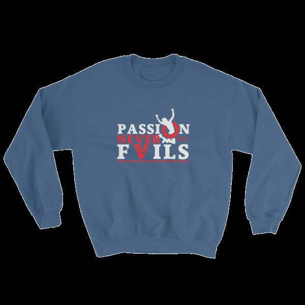 """Passion Never Fails"" Sweatshirt (Indigo Blue)"