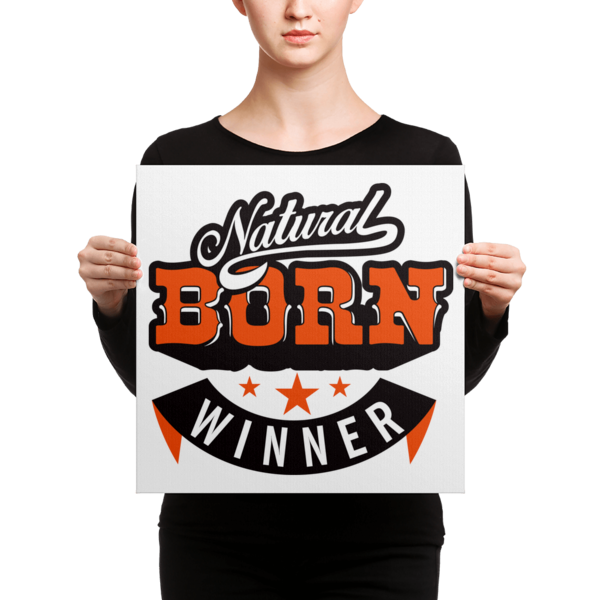 """Natural Born Winner"" Canvas"