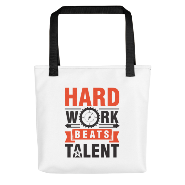 """Hard Work Beats Talent"" Tote Bag (Black Handle)"