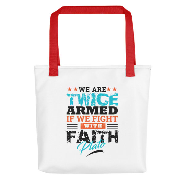 """We Are Twice Armed if We Fight With Faith"" Tote Bag (Red Handle)"