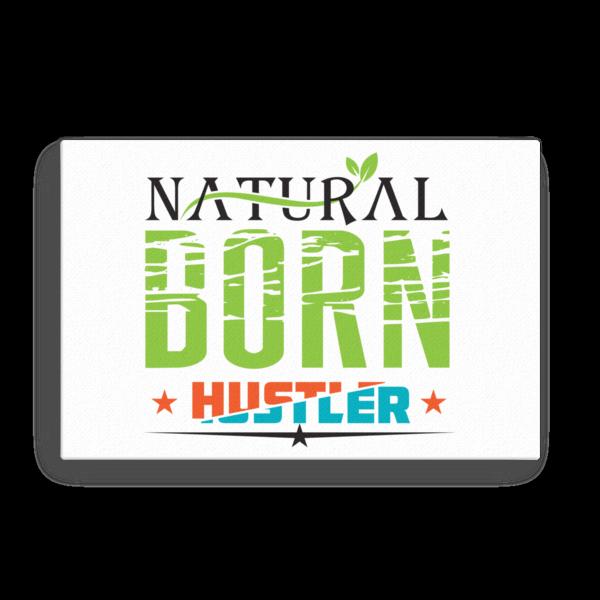 """""""Natural Born Hustler"""" Canvas"""