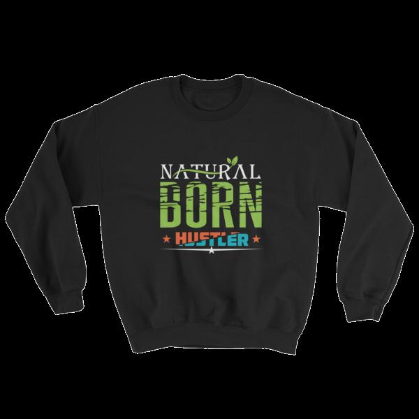 """Natural Born Hustler"" Sweatshirt (Black)"