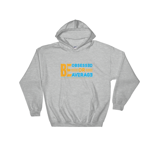 """Be Obsessed or Be Average"" Hoodie (Sport Grey)"