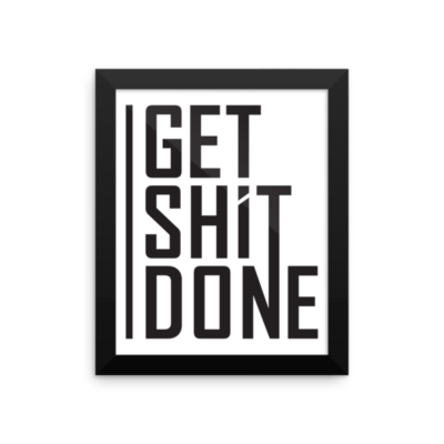 """Get Shit Done"" Framed Poster, Aaron Levie"