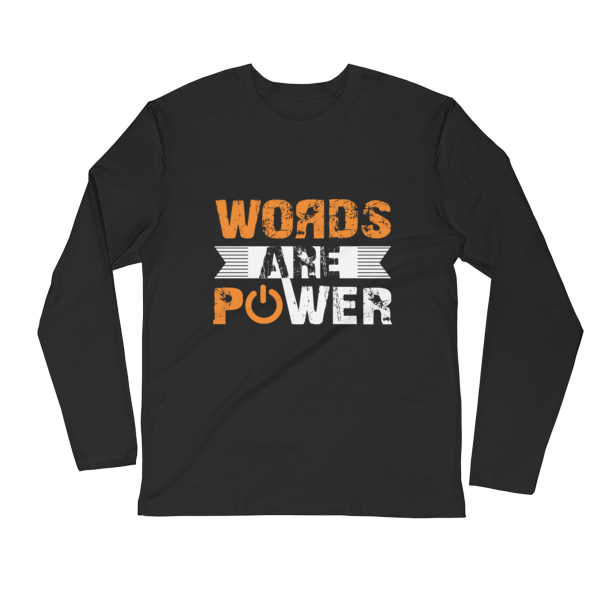 """Words Are Power"" Long Sleeve T-Shirt (Black)"