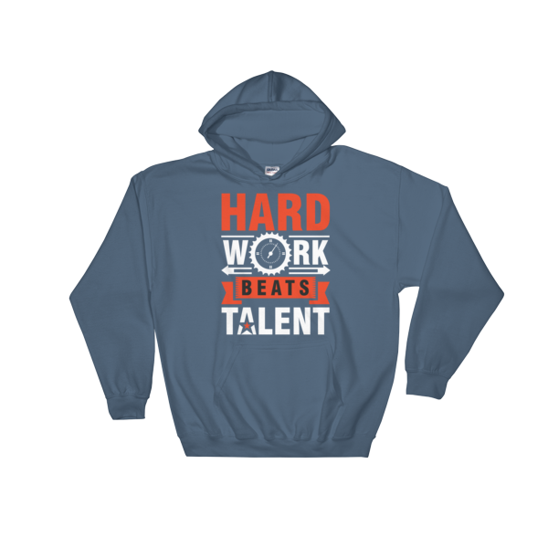 """Hard Work Beats Talent"" Hoodie (Indigo Blue)"