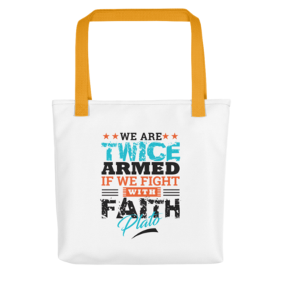 """We Are Twice Armed if We Fight With Faith"" Tote Bag (Yellow Handle)"