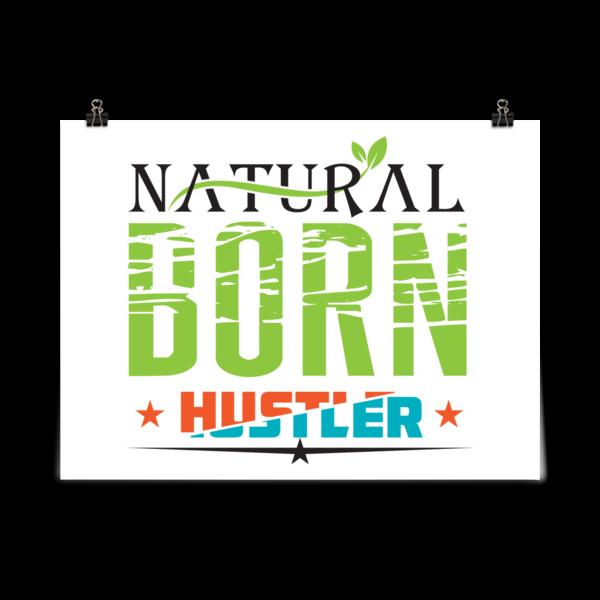"""Natural Born Hustler"" Poster"