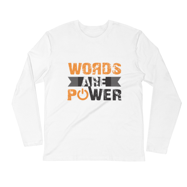 """Words Are Power"" Long Sleeve T-Shirt (White)"