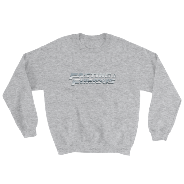 """Fasting & Furious"" Sweatshirt, Intermittent Fasting (IF) (Sport Grey)"