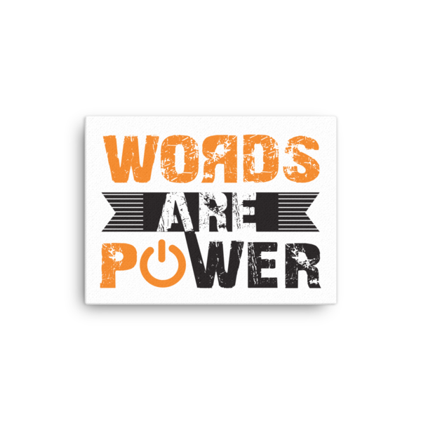 """""""Words Are Power"""" Canvas"""