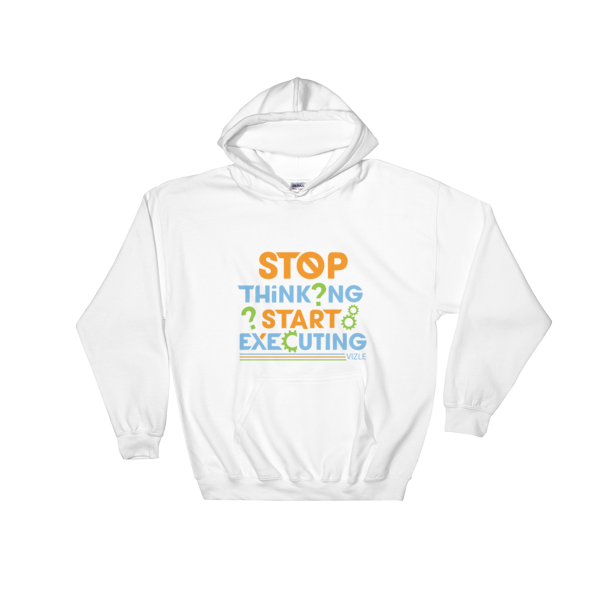 """Stop Thinking Start Executing"" Hoodie (White)"