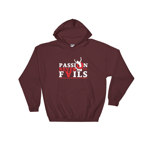 """""""Passion Never Fails"""" Hoodie (Maroon)"""
