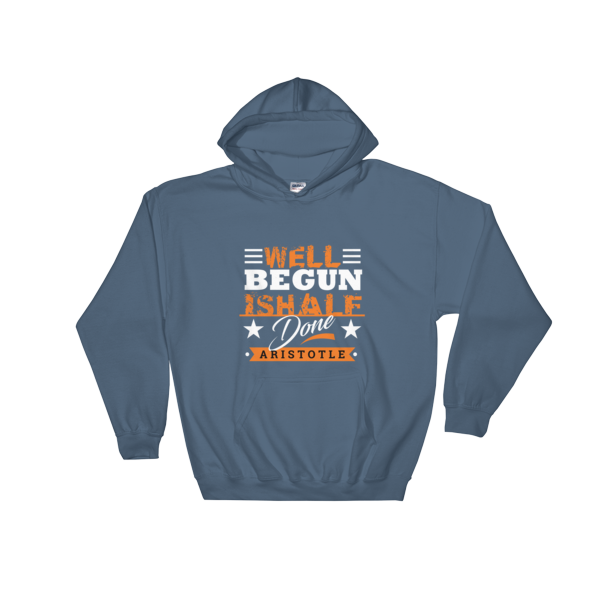"""Well Begun is Half Done"" Hoodie (Indigo Blue)"