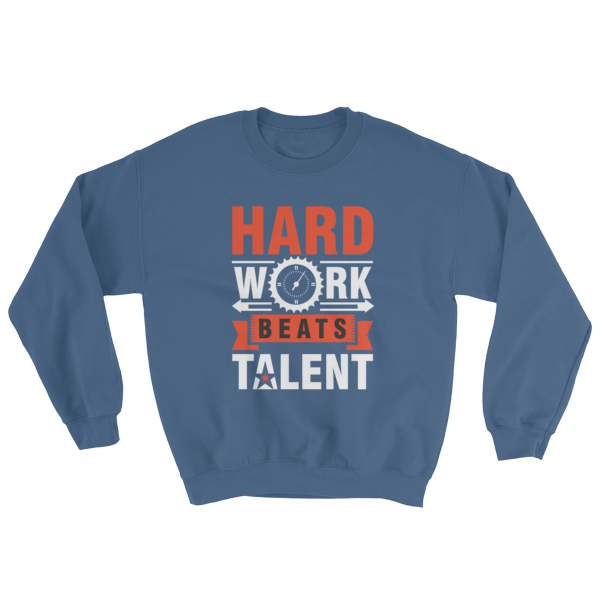 """Hard Work Beats Talent"" Sweatshirt (Indigo Blue)"