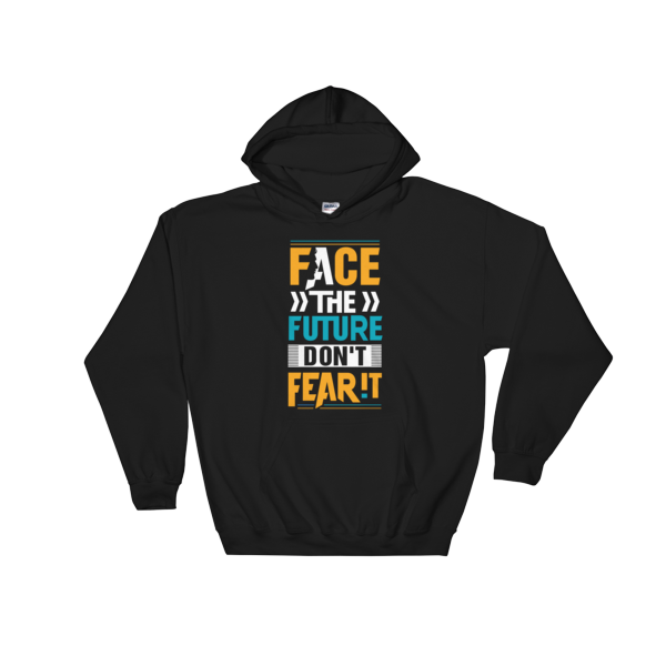 """Face the Future, Don't Feat It"" Hoodie (Black)"
