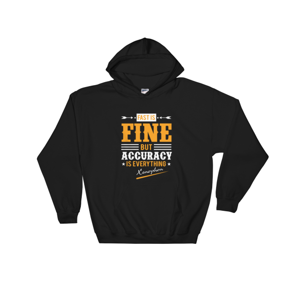 """Fast is Fine But Accuracy is Everything"" Hoodie (Black)"