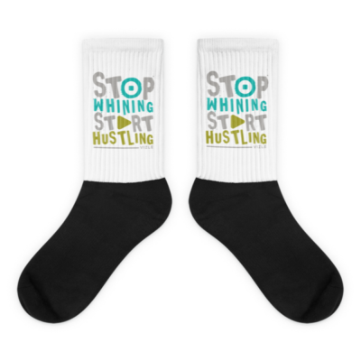 """Stop Whining, Start Hustling"" Socks"