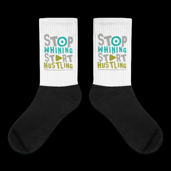 """""""Stop Whining, Start Hustling"""" Socks"""