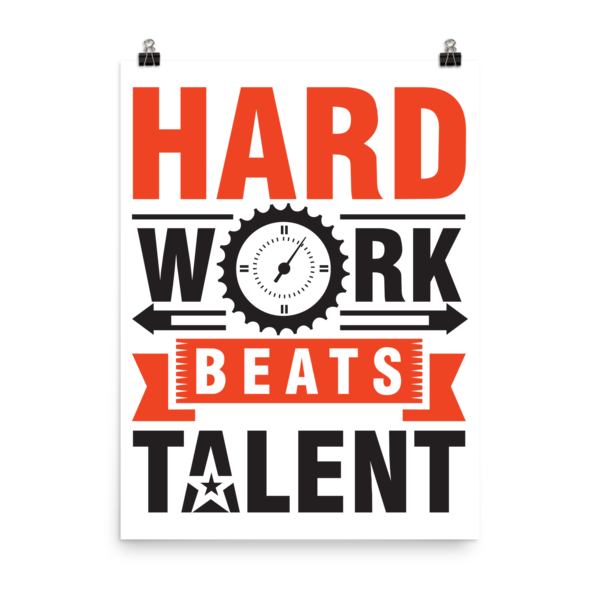 """Hard Work Beats Talent"" Poster"