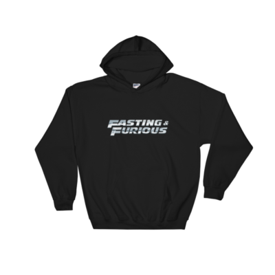 """Fasting & Furious"" Hoodie, Intermittent Fasting (IF) (Black)"