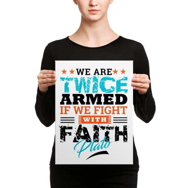 """We Are Twice Armed if We Fight with Faith"" by Plato Canvas"