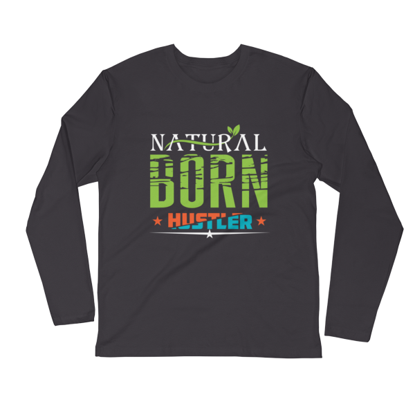 """Natural Born Hustler"" Long Sleeve T-Shirt (Heavy Metal)"