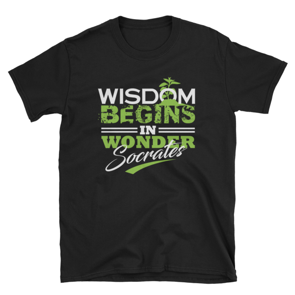 """Wisdom Begins in Wonder"" T-Shirt (Black)"