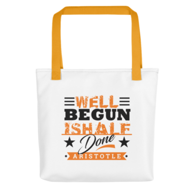 """Well Begun is Half Done"" Tote Bag (Yellow Handle)"