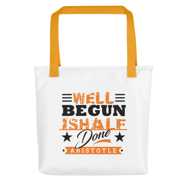 """""""Well Begun is Half Done"""" Tote Bag (Yellow Handle)"""