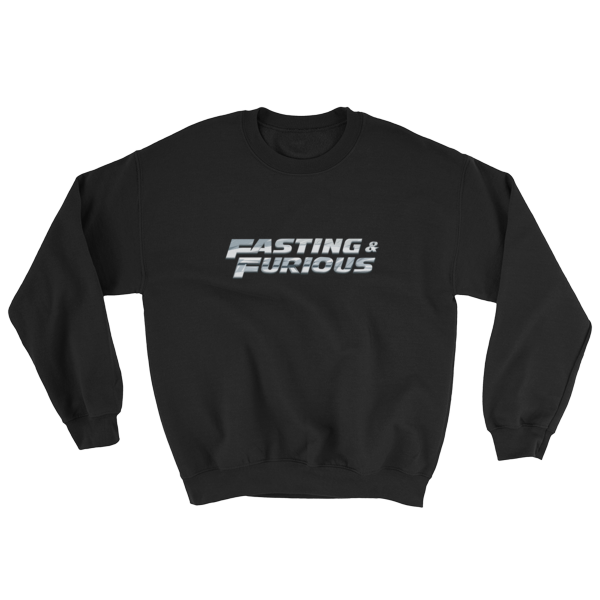 """Fasting & Furious"" Sweatshirt, Intermittent Fasting (IF) (Black)"