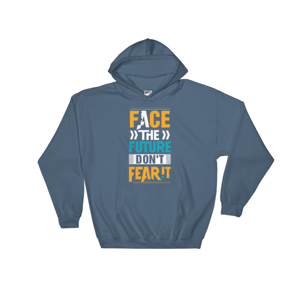 """Face the Future, Don't Feat It"" Hoodie (Indigo Blue)"