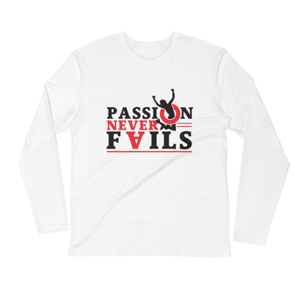"""Passion Never Fails"" Long Sleeve T-Shirt (White)"