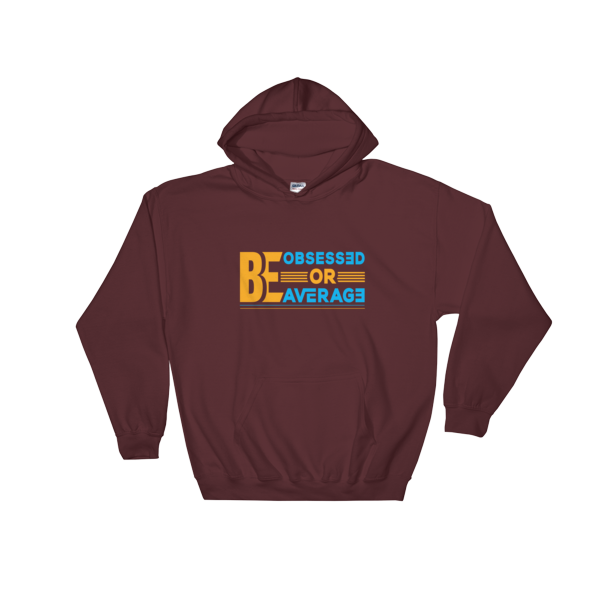 """Be Obsessed or Be Average"" Hoodie (Maroon)"