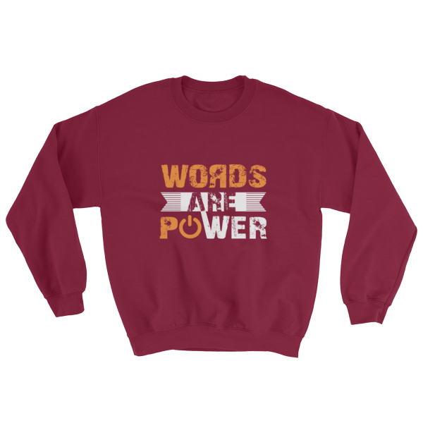 """Words Are Power"" Sweatshirt (Maroon)"