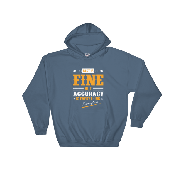 """Fast is Fine But Accuracy is Everything"" Hoodie (Indigo Blue)"