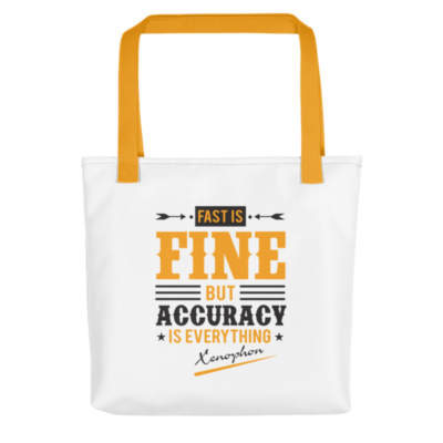 """Fast is Fine but Accuracy is Everything"" Tote Bag (Yellow Handle)"