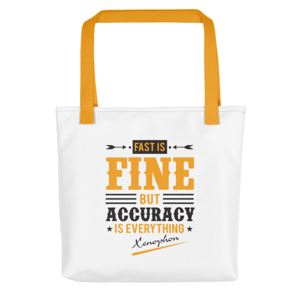 """""""Fast is Fine but Accuracy is Everything"""" Tote Bag (Yellow Handle)"""